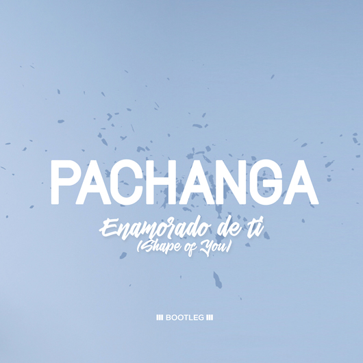 PACHANGA-Enamorado De Ti (shape Of You)