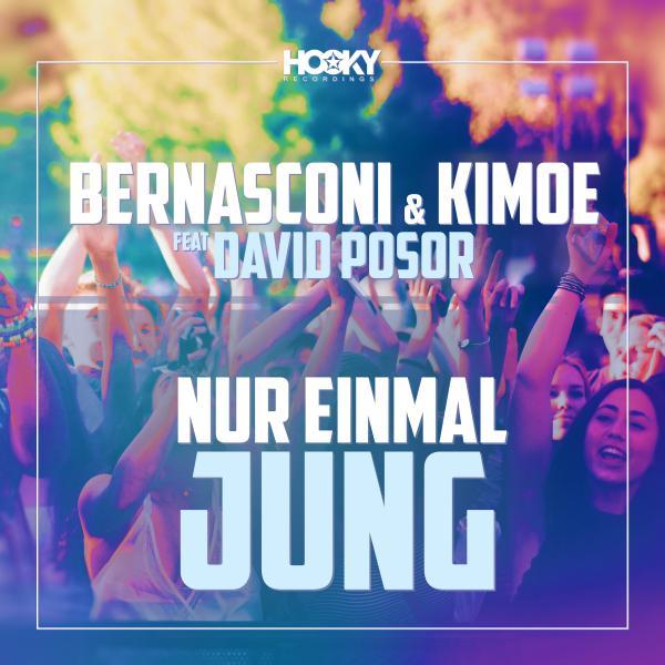 BERNASCONI & KIMOE FEAT. DAVID POSOR-Nur Einmal Jung