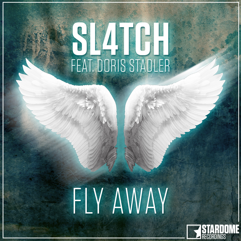 SL4TCH FEAT. DORIS STADLER-Fly Away
