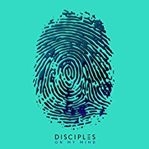 DISCIPLES-On My Mind