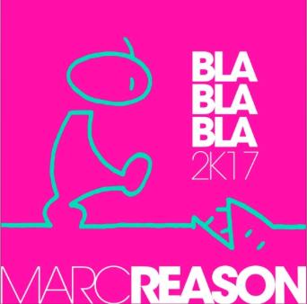 MARC REASON-Bla Bla Bla 2k17