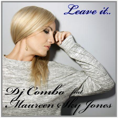 DJ COMBO FEAT. MAUREEN SKY JONES-Leave It