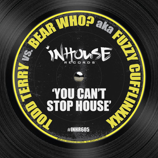 TODD TERRY, FUZZY CUFFLINXXX, BEAR WHO?-You Can´t Stop House