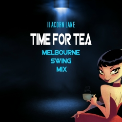 11 ACORN LANE-Time For Tea (melbourne Swing Mix)