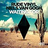RUDE VINYL & NIELS VAN GOGH-Waiting For