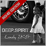 DEEP.SPIRIT-Lonely 2k17 (remix Edition)