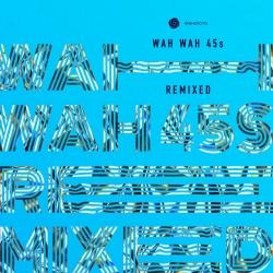 VARIOUS ARTISTS-Wah Wah 45s Remixed