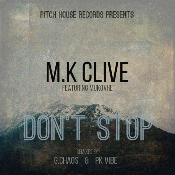 M.K CLIVE, MUKOVHE-Don´t Stop - G.Chaos Remix