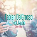 FABIAN DELGROSSO FEAT. NADIA-Come Closer