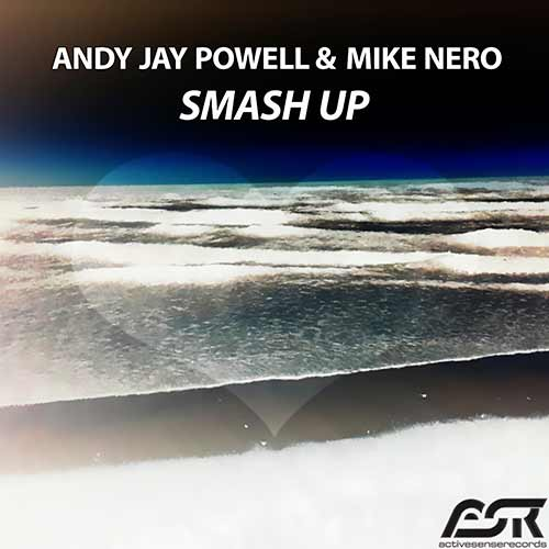 ANDY JAY POWELL & MIKE NERO-Smash Up