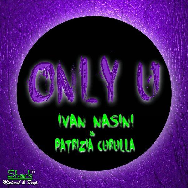 IVAN NASINI, PATRIZIA CURULLA-Only U