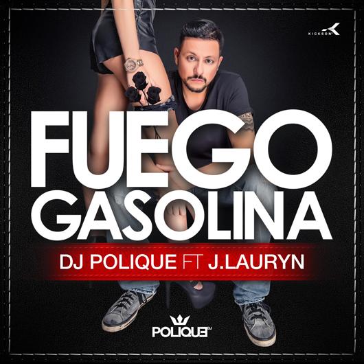 DJ POLIQUE FEAT. J. LAURYN-Fuego Gasolina