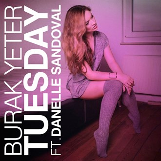 BURAK YETER-Tuesday (feat. Danelle Sandoval)
