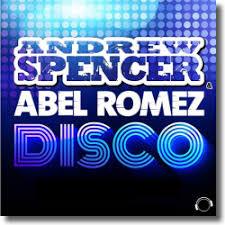 ANDREW SPENCER & ABEL ROMEZ-D.i.s.c.o.