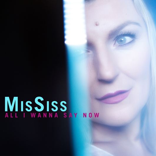 MISSISS-All I Wanna Say Now