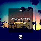 ANGELO FERRERI-Man In Soul