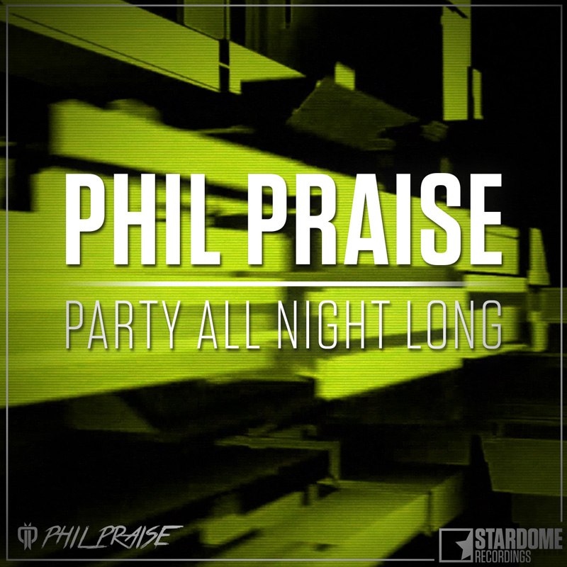 PHIL PRAISE-Party All Night Long