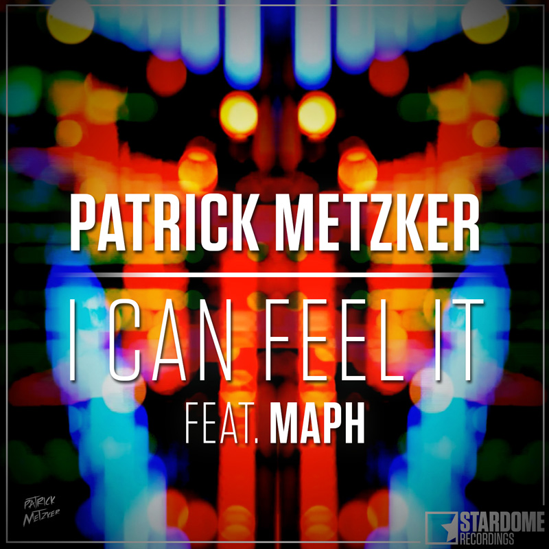 PATRICK METZKER FEAT. MAPH-I Can Feel It