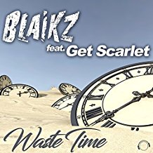 BLAIKZ FEAT. GET SCARLET-Waste Time