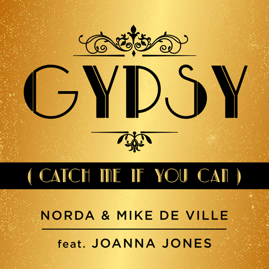 NORDA & MIKE DE VILLE FEAT. JOANNA JONES-Gypsy (catch Me If Youcan)