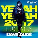 LUCIANA & DAVE AUDE-Yeah Yeah 2017