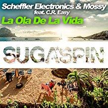 SCHEFFLER ELECTRONICS & MOSSY FEAT. C.R. EASY-La Ola De La Vida