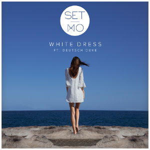 SET MO FEAT. DEUTSCH DUKE-White Dress