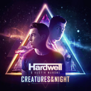 HARDWELL & AUSTIN MAHONE-Creatures Of The Night