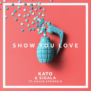 KATO & SIGALA FEAT. HAILEE STEINFELD-Show You Love