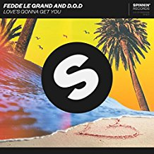 FEDDE LE GRAND AND D.O.D-Love´s Gonna Get You