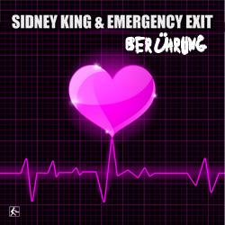 SIDNEY KING & EMERGENCY EXIT-Berührung