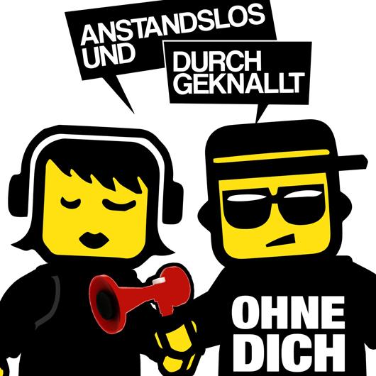 ANSTANDSLOS UND DURCHGEKNALLT-Ohne Dich