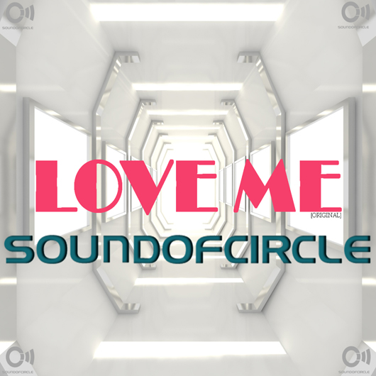 SOUNDOFCIRCLE-Love Me