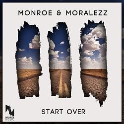 MONROE & MORALEZZ-Start Over