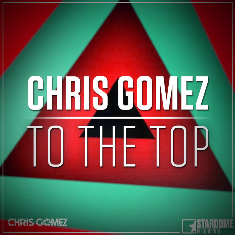 CHRIS GOMEZ-To The Top