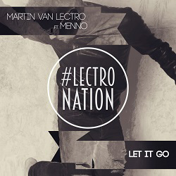 MARTIN VAN LECTRO FEAT. MENNO-Let It Go
