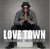 JEROME WALKER-Love Town