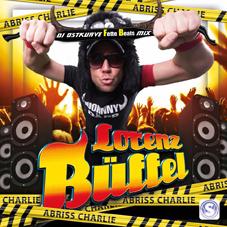 LORENZ BüFFEL-Abriss Charlie (gib Dir) - Dj Ostkurve Remix