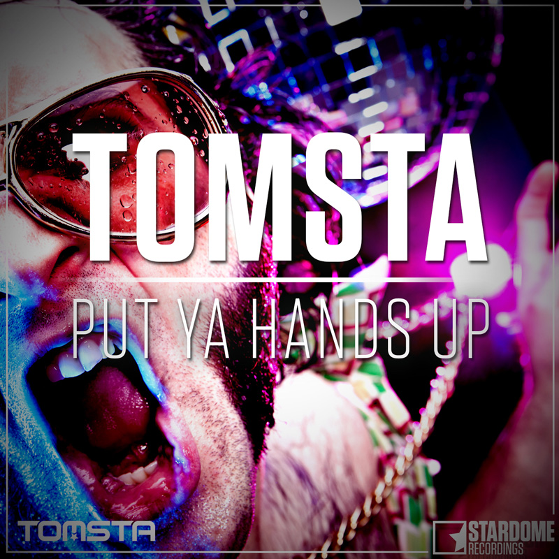 TOMSTA-Put Ya Hands Up