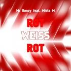 MC KENZY FEAT. MISTA M-Rot Weiss Rot