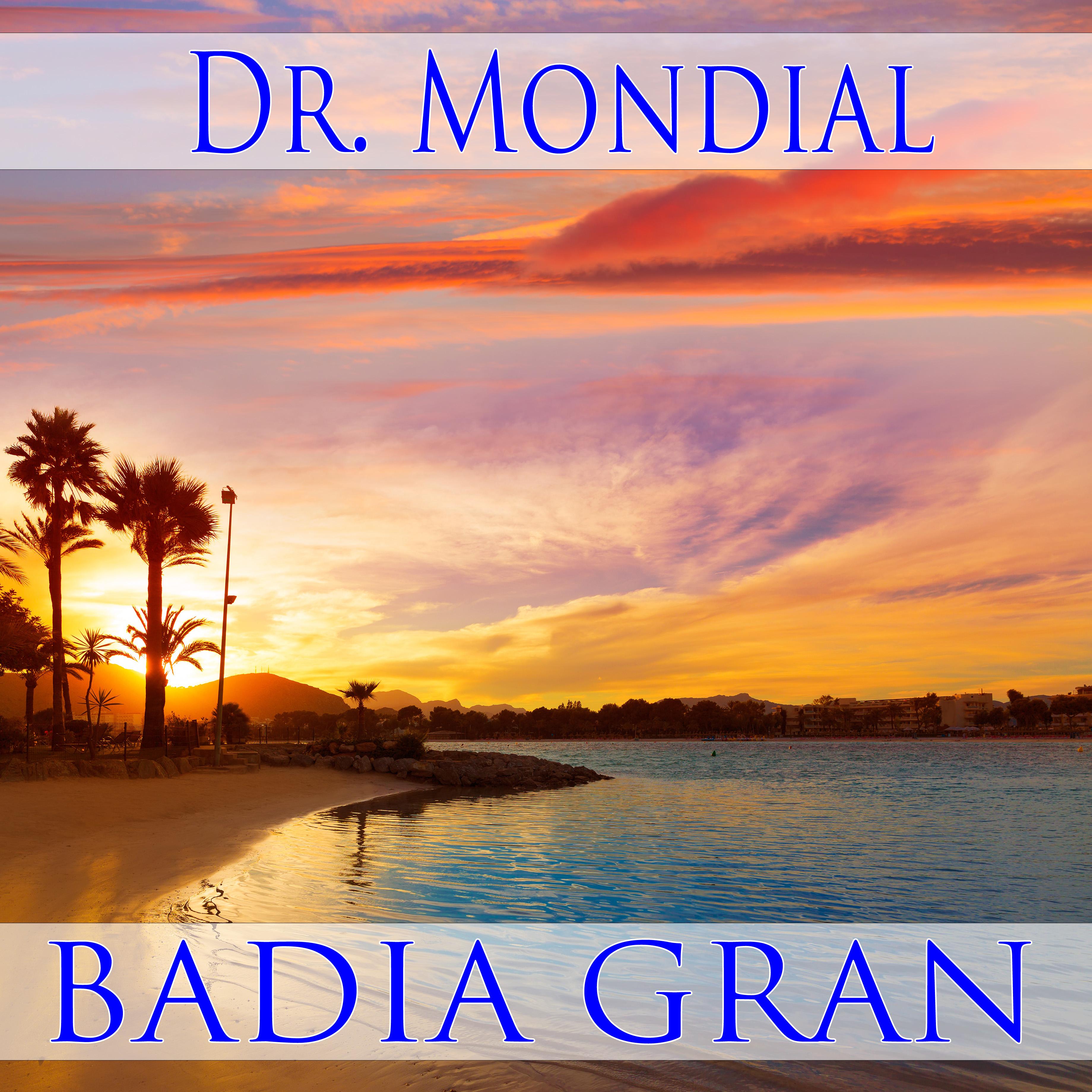 DR. MONDIAL-Badia Gran