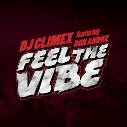 DJ CLIMEX FEAT. DON ANDRE-Feel The Vibe
