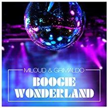 MILOUD & GRIMALDO-Boogie Wonderland
