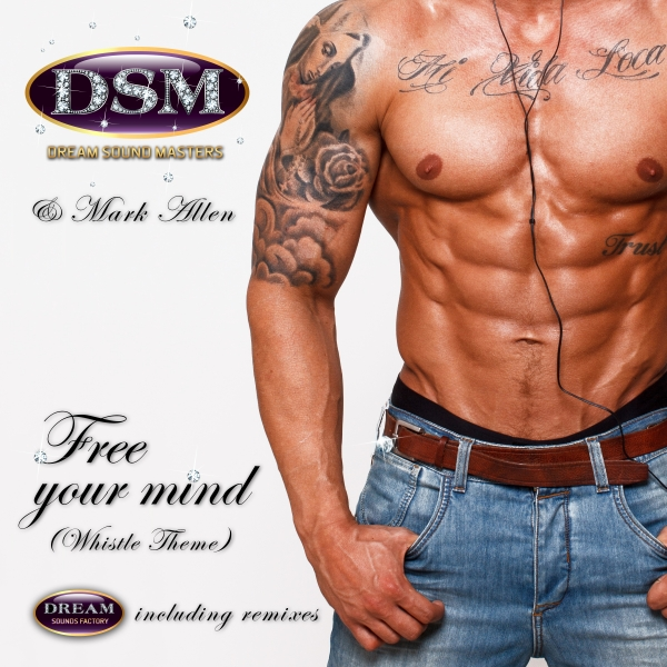 DREAM SOUND MASTERS FEAT. MARK ALLEN-Free Your Mind ( Whistle Theme )