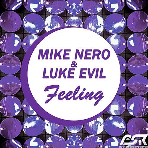 MIKE NERO & LUKE EVIL-Feeling