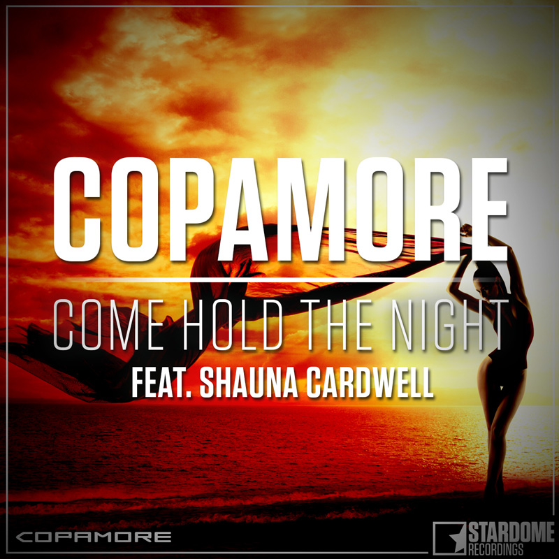COPAMORE FEAT. SHAUNA CARDWELL-Come Hold The Night