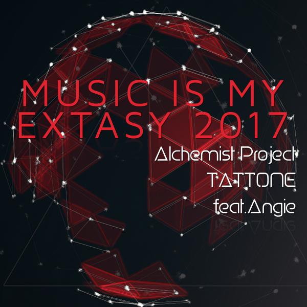 ALCHEMIST PROJECT & TATTONE FEAT. ANGIE-Music Is My Extasy 2017