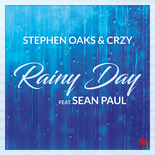 STEPHEN OAKS & CRZY FEAT. SEAN PAUL RAINY DAY-Rainy Day
