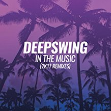 DEEPSWING-In The Music (2k17 Remixes)
