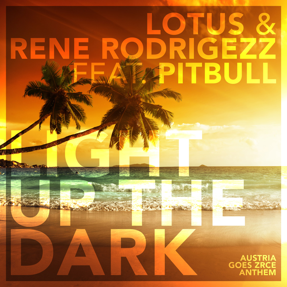 LOTUS & RENE RODRIGEZZ FEAT. PITBULL-Light Up The Dark